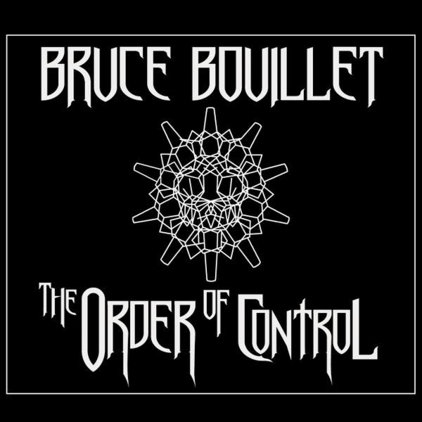Bruce Bouillet – The Order of Control