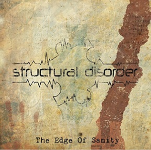 Structural Disorder – The edge of Sanity