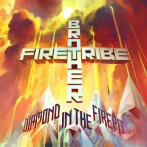 Brother Firetribe – Diamonds In The Firepit