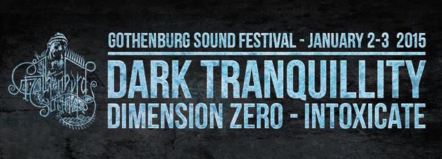 Gothenburg Sound Festival 2015 har bokat Dark Tranquillity, Dimension Zero och Intoxicate.