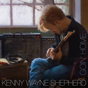 KennyWayneShepherd_GoinHome