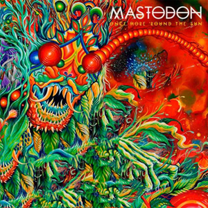 Mastodon – Once more `round the sun