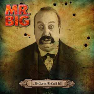 Mr.Big – …The stories we could tell