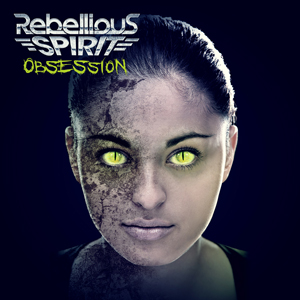 Rebellious Spirit - Obsession - 2014