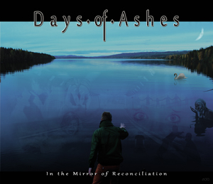 Days of Ashes – In the Mirror of Reconciliation
