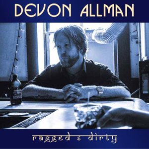 Devon Allman – Ragged & Dirty