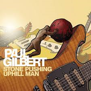 Paul Gilbert – Stone pushing uphill man