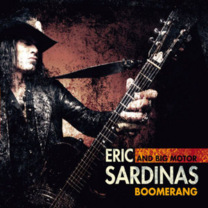 Eric Sardinas And Big Motor - Boomerang - 2014