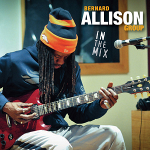 Bernard Allison Group – In the Mix