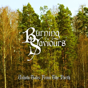 Burning Saviours – Unholy Tales From the North