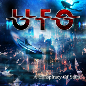 UFO - A Conspiracy Of Stars - 2015