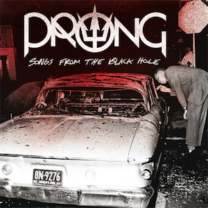Prong - Songs From The Black Hole - 2015