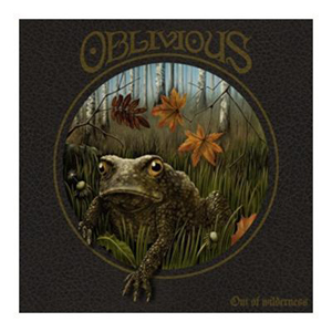 Oblivious – Out of Wilderness