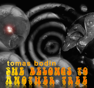 Tomas Bodin – She belongs to another tree