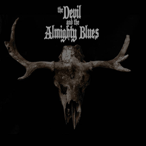 Devil And The Almighty Blues, The - The Devil And The Almighty Blues - 2015