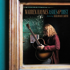 Warren Haynes featuring Railroad Earth – Ashes & Dust