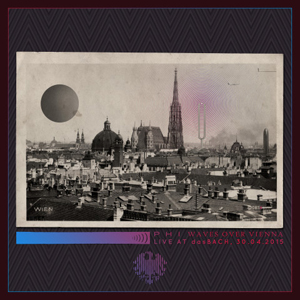 PHI – Waves Over Vienna -Live at dasBach
