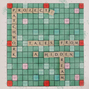 Project Patchwork - Tales from A Hidden dream
