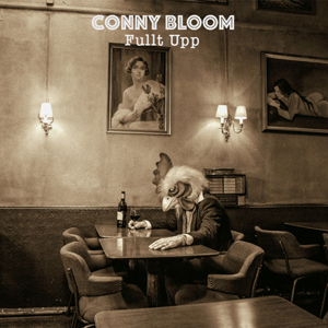 Conny Bloom – Fullt upp