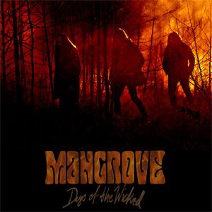 Mangrove – Days of the Wicked