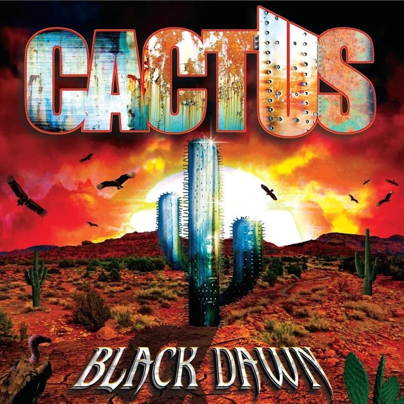 Cactus – Black Dawn