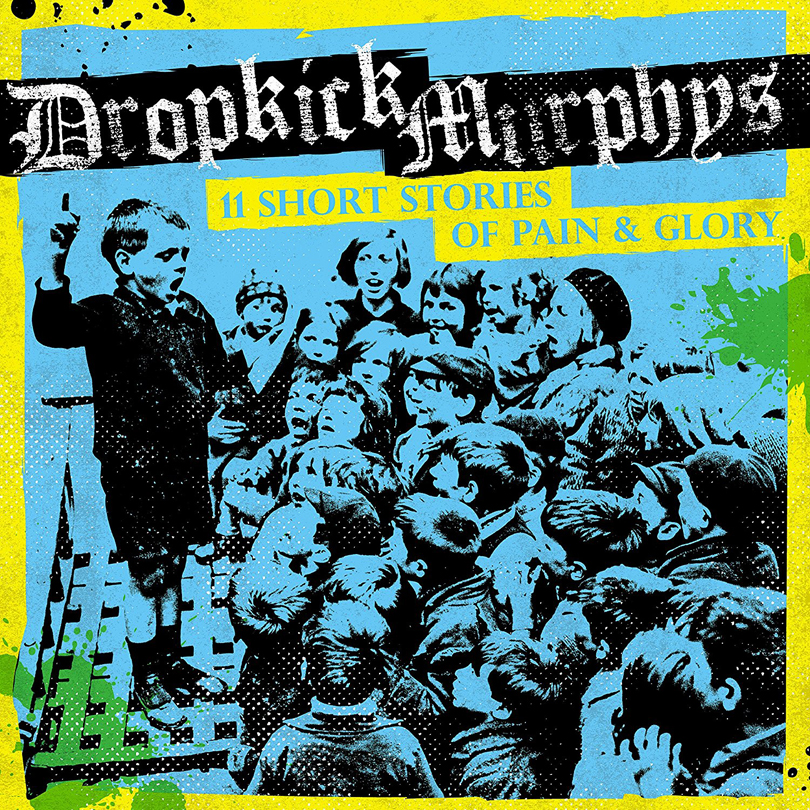 Dropkick Murphys – 11 Short Stories of Pain & Glory