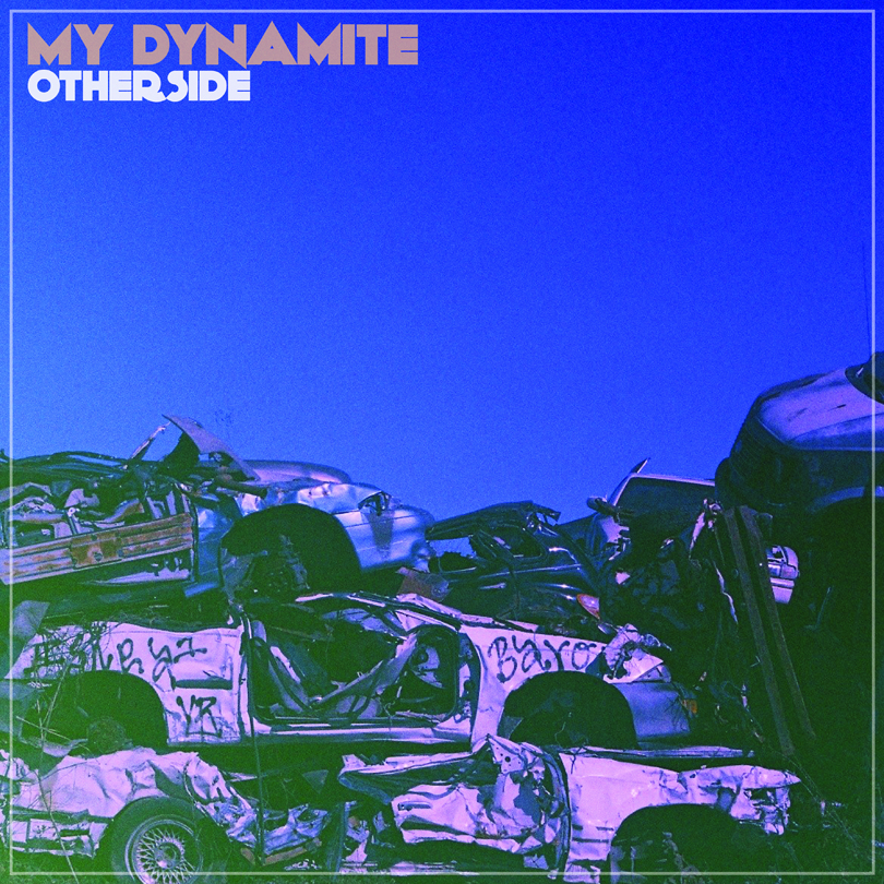 My Dynamite – Otherside