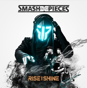 smash-into-pieces-rise-and-shine