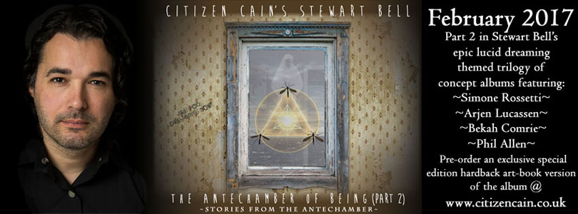 Citizen Cain's Stewart Bell – The Antechamber Of Being (Part 2) Stories From The Antechamber