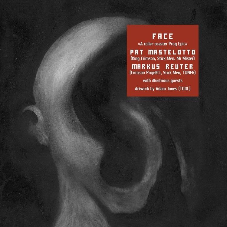 Pat Mastelotto & Markus Reuter – Face