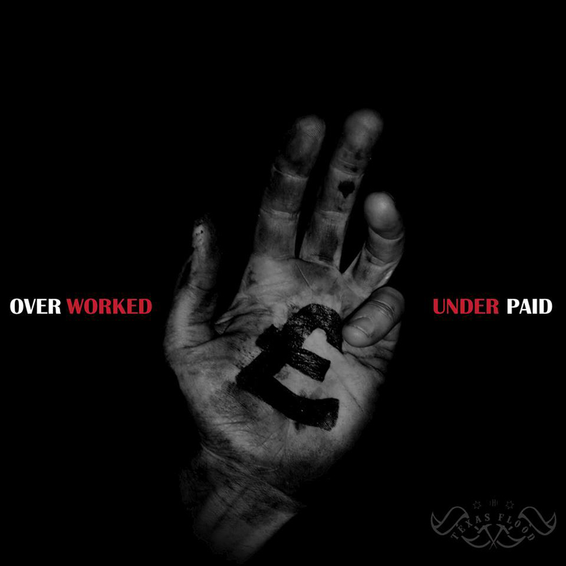 The Texas Flood – Over Worked & Under Paid