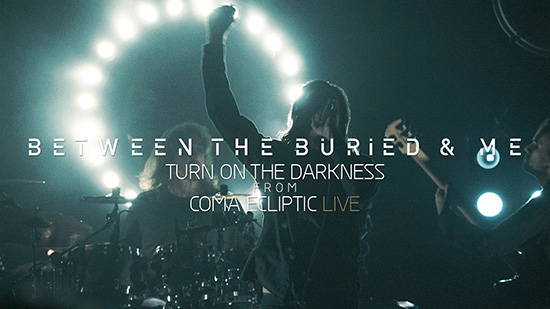 Turn on the Darkness – nya livevideon från Between the Buried and Me.