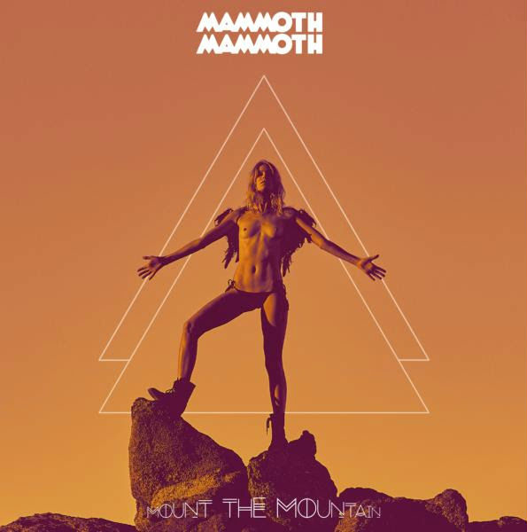 Mammoth Mammoth – Mount the Mountain