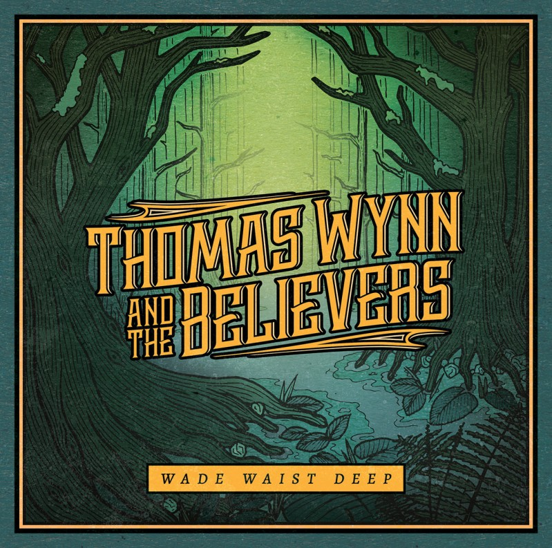 Thomas Wynn And The Believers – Wade waist deep