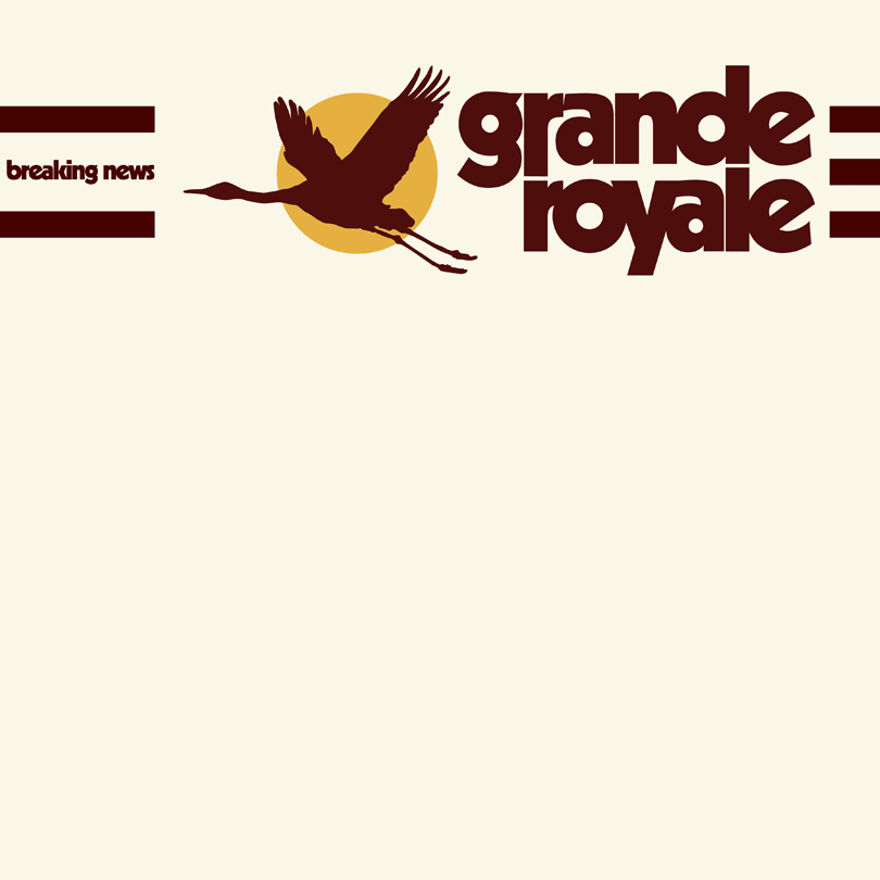 Grande Royale – Breaking News