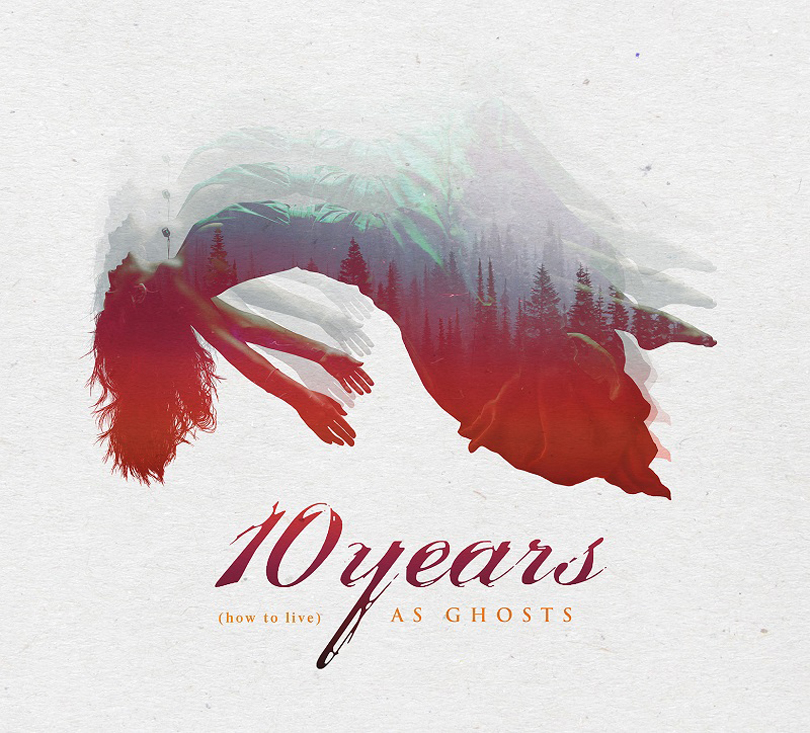 10 Years – (How To Live) As Ghosts