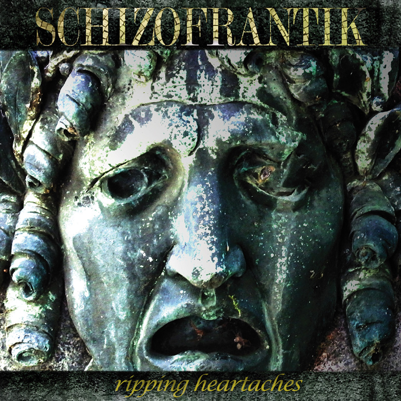 Schizofrantik – Ripping Heartaches