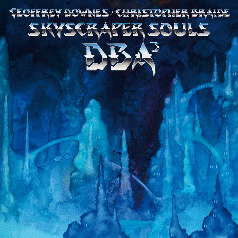 Geoffrey Downes & Christopher Braide – Skyscraper Souls DBA3
