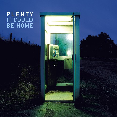 Plenty – It Could Be Home
