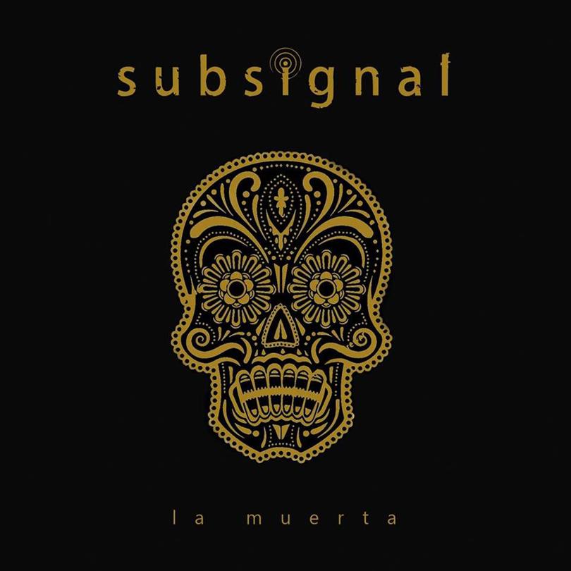 Subsignal – La Muerta