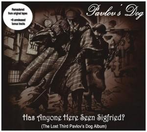 Pavlov's Dog – Has Anyone Here Seen Sigfried?