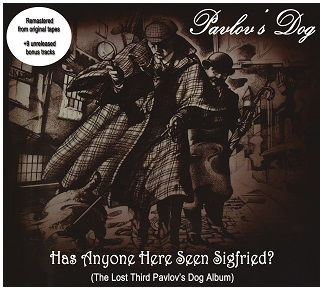 Pavlov's Dog – Has Anyone Here Seen Sigfried?