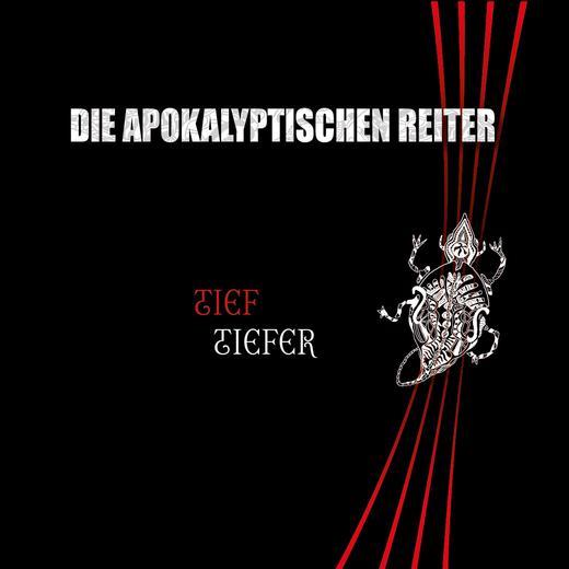 Die Apokalyptischen Reiter - Tief. Tiefer.