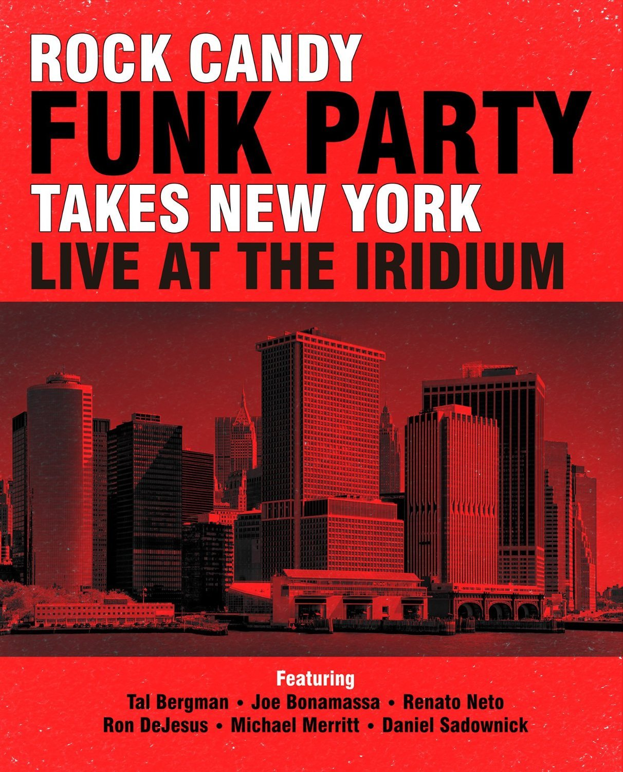 Rock Candy Funk Party – Takes New York – Live at the Iridium