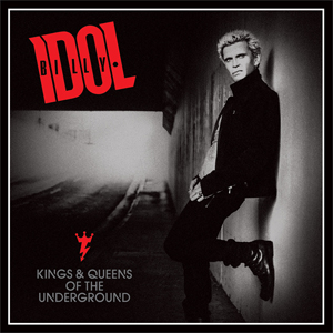 Billy Idol - Kings And Queens Of The Underground - 2014