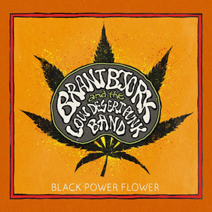 Brant Bjork And The Low Desert Punk Band - Black Power Flower - 2014