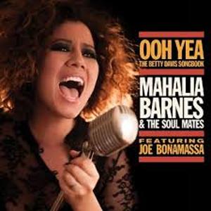 Mahalia Barnes & the Soul Mates featuring Joe Bonamassa – Ooh yea the Betty Davis songbook