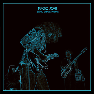 Magic Jove - Sonic Understanding EP - 2015