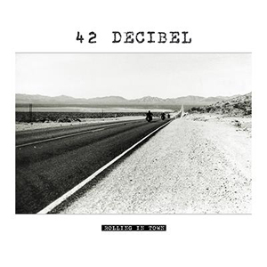 42 Decibel - Rolling In Town - 2015