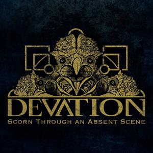 Devation – Scorn through an absent scene